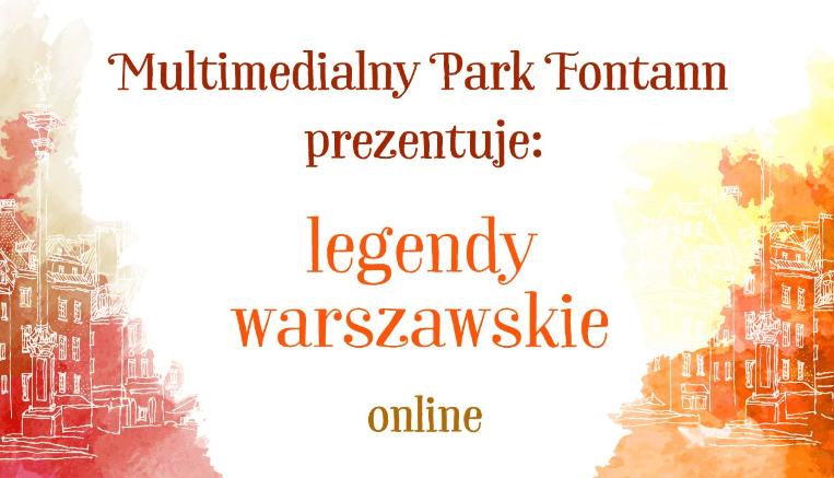 Multimedialny Park Fontann Legendy Warszawskie